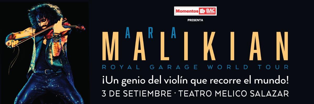 ARA MALIKIAN - ROY AL GARAGE WORLD TOUR